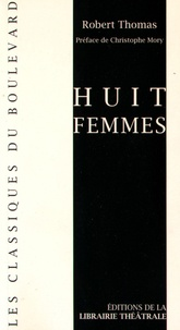 Robert Thomas - Huit femmes.