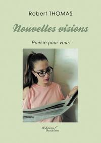 Robert Thomas - Nouvelles visions - Poésie pour vous.