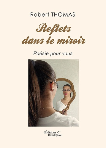 Robert Thomas - Reflets dans le miroir - Poésies pour vous.
