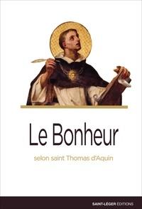 Robert Tirvaudey - Le Bonheur - Selon Saint Thomas d'Aquin.