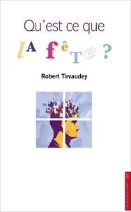 Robert Tirvaudey - Qu'est-ce que la fête ?.