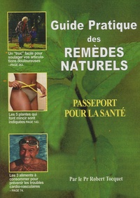 Robert Tocquet - Guide pratique des remèdes naturels - Passeport pour la santé.