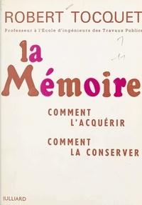 Robert Tocquet - La mémoire - Comment l'acquérir, comment la conserver.