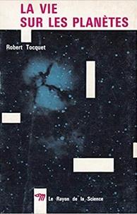Robert Tocquet - La vie sur les planètes.