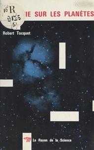 Robert Tocquet et Simone Cayet - La vie sur les planètes.