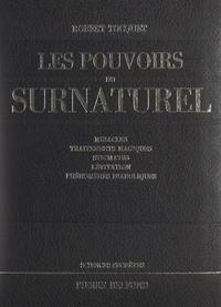 Robert Tocquet - Les pouvoirs du surnaturel.