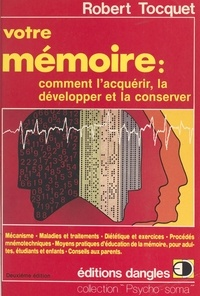Robert Tocquet - Votre mémoire - Comment l'acquérir, la développer et la conserver.
