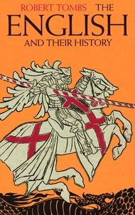 Robert Tombs - The English and their History.
