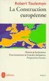 Robert Toulemon - La construction européenne - Histoire, acquis, perspectives.