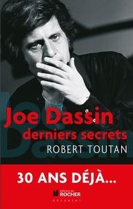 Robert Toutan - Joe Dassin - Derniers secrets.