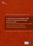 Robert Triffin International A - Using the Special Drawing Rights (SDR) as a lever to reform the international monetary system / Usando los derechos especiales de giro (DEG) como herramienta para reformar el sistema monetario internacional.