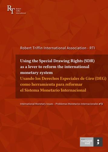 Using the Special Drawing Rights (SDR) as a lever to reform the international monetary system / Usando los derechos especiales de giro (DEG) como herramienta para reformar el sistema monetario internacional