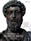 """Robert Turcan - Le temps de Marc Aurèle (121-180) - Une crise des esprits et de la """"paix romaine""""."""