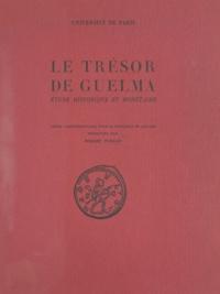 Robert Turcan - Le trésor de Guelma : étude historique et monétaire - Thèse complémentaire pour le Doctorat ès lettres.