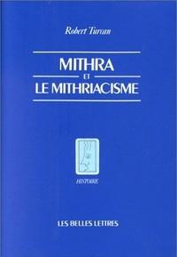 Robert Turcan - Mithra et le mithriacisme.