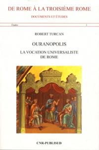 Robert Turcan - Ouranopolis - La vocation universaliste de Rome.