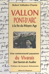 Robert Valladier-Chante et R. Helmling - Vallon-Pont-d'Arc à la fin du Moyen Âge - Une communauté paysanne du Vivarais, Sant Saornin de Avallon.