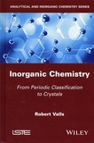 Robert Valls - Inorganic Chemistry - From Periodic Classification to Crystals.