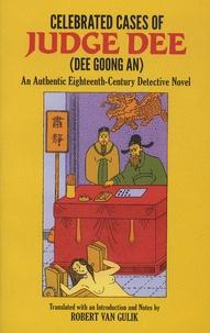 Robert van Gulik - Celebrated Cases of Judge Dee (Dee Goong An) - An Authentic Eighteen-Century Chinese Detective Novel.