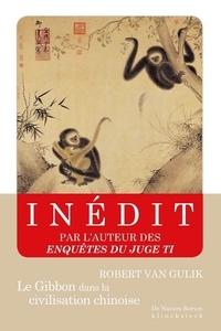 Robert van Gulik - Le gibbon dans la civilisation chinoise - Essai sur la sagesse animale.
