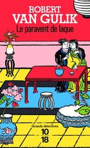 Robert Van Gulik - Le Paravent de laque - Les débuts du juge Ti.