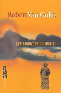Robert van Gulik - Les enquêtes du juge Ti.