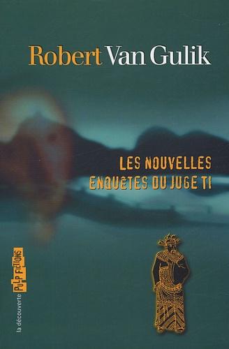 Robert van Gulik - Les nouvelles enquêtes du juge Ti.