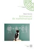Robert Van Loo - Antimanuel de mathématique.