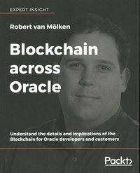 Robert van Mölken - Blockchain across Oracle - Understand the details and implications of the Blockchain for Oracle developers and customers.