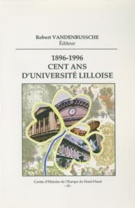 Robert Vandenbussche - Cent ans d'université lilloise.