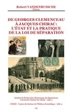 Robert Vandenbussche - De Georges Clemenceau à Jacques Chirac : l'état et la pratique de la Loi de Séparation.