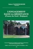 Robert Vandenbussche - L'engagement dans la Résistance (France du Nord - Belgique).