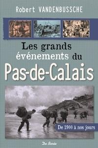 Robert Vandenbussche - Les grands évènements du Pas-De-Calais.
