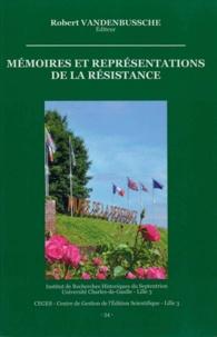 Robert Vandenbussche - Mémoires et représentations de la Résistance.