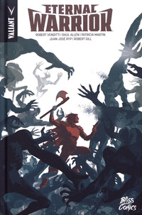 Robert Venditti et Raul Allén - Eternal Warrior  : La colère du guerrier éternel.