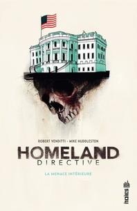 Robert Venditti et Mike Huddleston - Homeland directive - La menace intérieure.