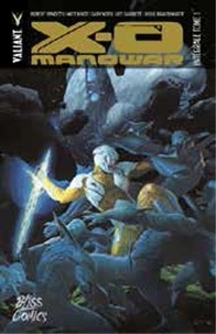 Robert Venditti et Cary Nord - X-O Manowar Intégrale Tome 1 : .