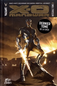Robert Venditti et Diego Bernard - X-O Manowar Intégrale Tome 3 : Vive le roi.
