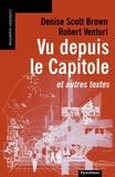 Robert Venturi et Denise Scott Brown - Vu depuis le Capitole - Et autres textes.