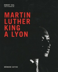 Robert Vial - Martin Luther King à Lyon.