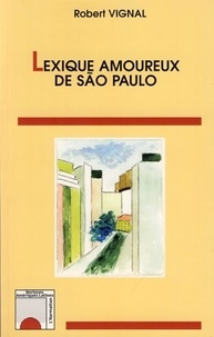 Robert Vignal - Lexique amoureux de Sao Paulo.