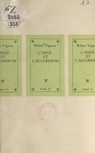 Robert Vigneau - L'ange et l'accordéon.