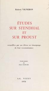Robert Vigneron et René Jasinski - Études sur Stendhal et sur Proust - Recueillies par ses élèves en témoignage de leur reconnaissance.