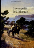 Robert Vinas - La conquête de Majorque - Textes et documents.