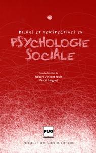 Robert-Vincent Joule et Pascal Huguet - Bilans et perspectives en psychologie sociale - Tome 1.