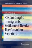 Robert Vineberg - Responding to Immigrants' Settlement Needs: The Canadian Experience - The Canadian Experience.