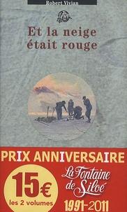 Robert Vivian et Daniel Grévoz - Et la neige etait rouge ; Morts en montagne - Pack 2 volumes, Rhapsodie.
