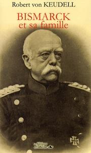 Robert von Keudell - Bismarck et sa famille.