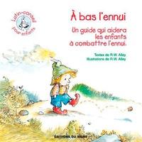 A bas lennui! - Un guide qui aidera les enfants à combattre lennui.pdf