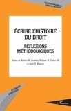 Robert W. Gordon et William W. Fisher - Ecrire l'histoire du droit - Réflexions méthodologiques.